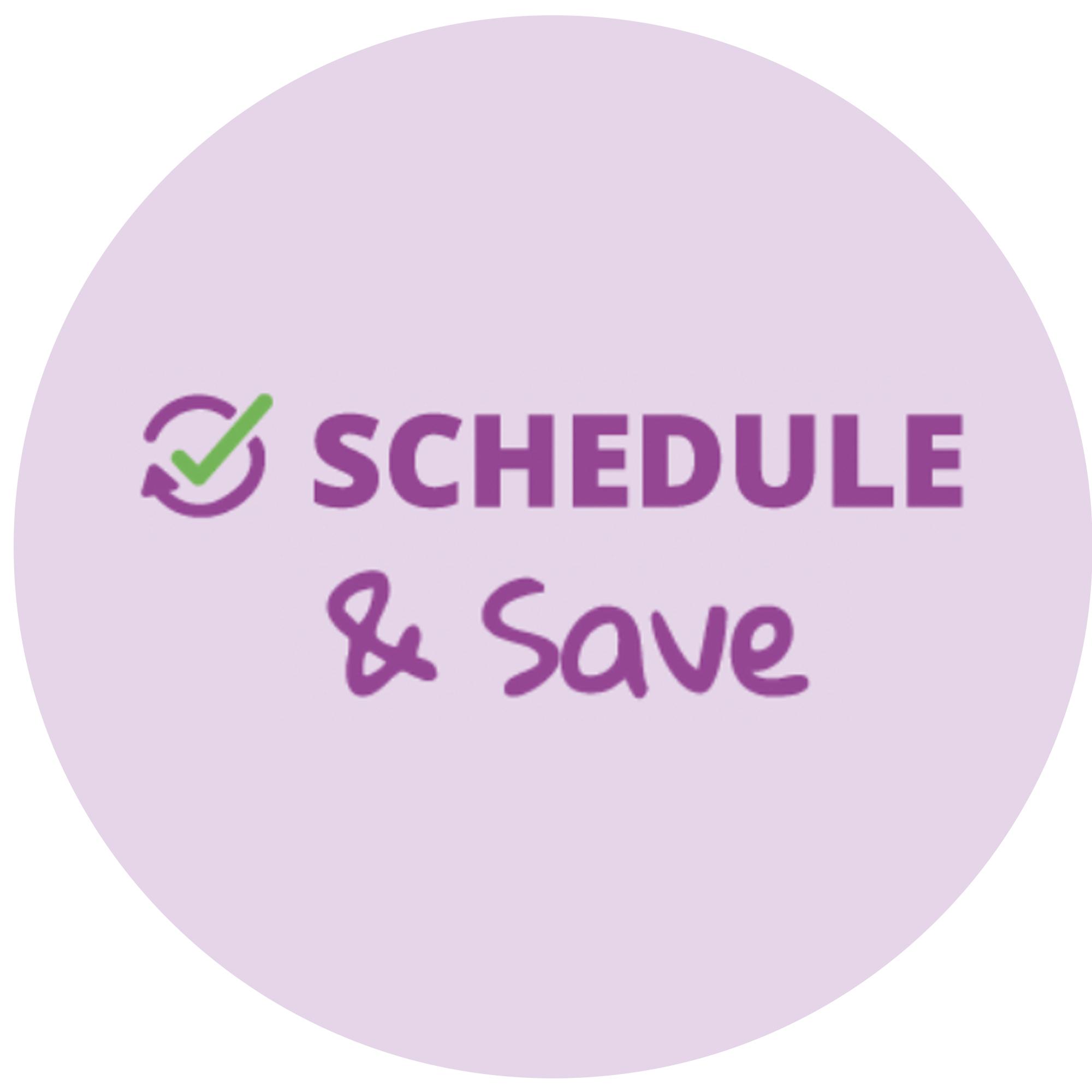 Schedule & Save