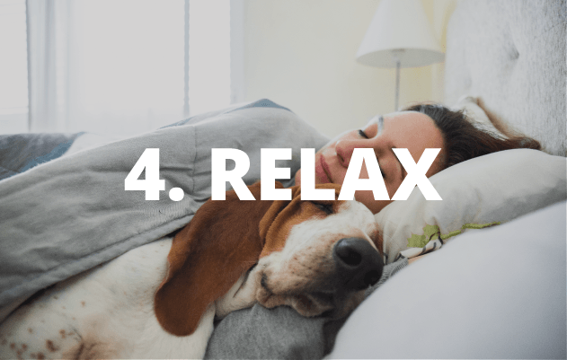 Step 4 - RELAX